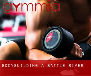 BodyBuilding a Battle River